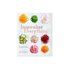 Inspiralize Everything: An Apples-to-Zucchini Encyclopedia of... ($22) ❤ liked on Polyvore featuring home, kitchen & dining, cookbooks, vegetable cookbook, vegan cookbook, cook-book and sur la table