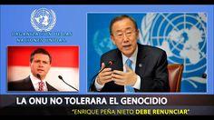 ONU exige la Renuncia de Peña Nieto  #laNaciónTelodemanda queremos tu renuncia EPN