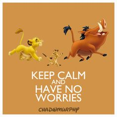 The Lion King: Keep Calm & Have No Worries