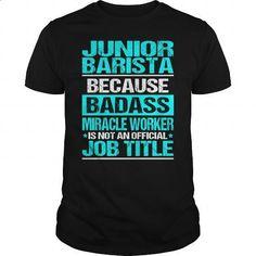 JUNIOR BARISTA - BADASS CU - #black shirts #long hoodie. BUY NOW => https://www.sunfrog.com/LifeStyle/JUNIOR-BARISTA--BADASS-CU-Black-Guys.html?60505