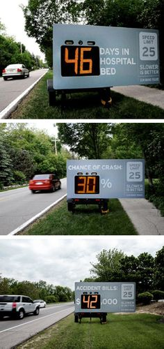 """Elm Grove Police Department in Wisconsin developed an outdoor campaign to promote the concept, """"Slower is Better."""" Interactive billboards were placed by roads where speed had become an issue, feeding back to motorists the possible implications of their driving habits. The die-cut signs were placed over roadside radar trailers and were triggered by speeds above 25 mph."""