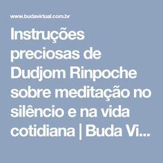 Instruções preciosas de Dudjom Rinpoche sobre meditação no silêncio e na vida cotidiana | Buda Virtual