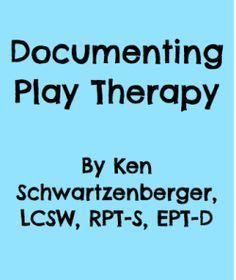 Documenting Play Therapy: Ken Schwartzenberger created this guide that provides examples of how to document use of play therapy to meet LA Department of Mental Health/Medi-Cal standards.