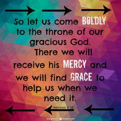 So let us come blodly to the throne of our gracious God. Biblical Verses, Bible Verses, Scriptures, I Am Grateful, Christian Living, We Need, Mind Blown, Bible Quotes