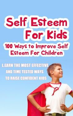 Self Esteem For Kids-100 Ways To Improve Self Esteem For Children by Mary Graham, http://www.amazon.com/dp/B00H0QD8FG/ref=cm_sw_r_pi_dp_P3gGtb02CVYHW/178-3819832-2582024