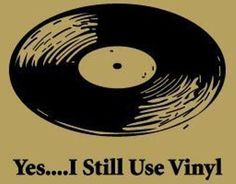 Yes...I still use vinyl.