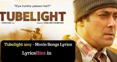 Tubelight 2017 – Movie Songs Lyrics & Videos #song #lyrics #Music #video #youtube #MusicLyrics #MusicVideo #Latest #news #HindiSongs  😁   http://www.lyricshint.in/tubelight-songs/
