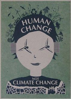 Human change not climate change.