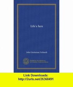 Lifes lure John Gneisenau Neihardt ,   ,  , ASIN: B006A5VW9M , tutorials , pdf , ebook , torrent , downloads , rapidshare , filesonic , hotfile , megaupload , fileserve