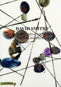 David Smith - Drawing and Sculpture, Acting in Space exhibition brochure, April 25 – June 27, 2015, Galerie Karsten Greve Paris, French, English, German, € 10,-