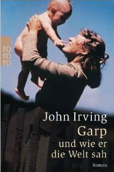 John irving - Garp und wie er die Welt sah (1982). In Irvings Buch gibt es viele verrückte Charaktere und grotesque Szenen, dennoch ist jede Szene irgendwie realistisch und jede Person lebendig. Transsexuelle Football-Spieler, Revolverhelden, die sich gegenseitig das Hirn rausschießen, mehrfacher Ehebruch, Bären auf Einrädern, wahnsinnige Feministinnen, die sich die Zunge aus Mitgefühl mit dem gefeierten Opfer einer scheußlichen Vergewaltigung abschneiden. Selbst der Bär paßt ins Buch.