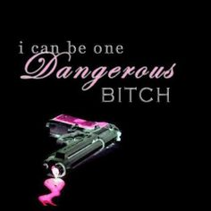I can be one Dangerous Bitch Boss Bitch Quotes, Gangsta Quotes, Badass Quotes, True Quotes, Words Quotes, Funny Quotes, Sayings, Redneck Quotes, Sassy Quotes