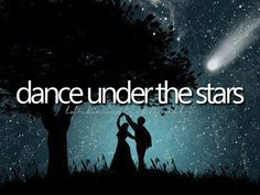 Dance under the stars ♥ would be my dream to dance with guy of my fancy under God's diamond sky. ♥