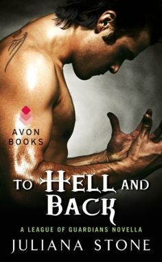 To Hell and Back: A League of Guardians Novella by Juliana Stone, http://www.amazon.com/gp/product/B0098JIXU8/ref=cm_sw_r_pi_alp_3bnGqb1KFEYA7