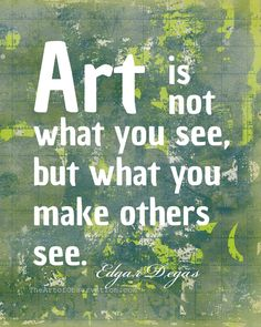Famous Art Quotes | Art Quote, Famous Artist, Degas word print, 8x10, inspirational ...