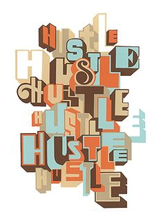 Hustle: if you want to make it work