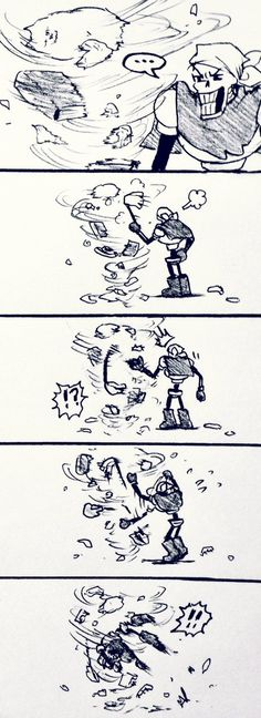 Papyrus be careful you have no idea what's in there or what it could do to you