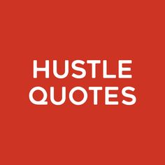Motivating and inspiring hustle quotes for success and money making mindset
