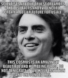 Carl Sagan - presenting science as an integral part of the gorgeous tapestry of human knowledge. Carl Sagan, Troll, Pantheism, Great Thinkers, Free Thinker, Critical Thinking, Cosmos, Christianity, Evolution