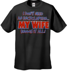My Wife Knows It All T-Shirt