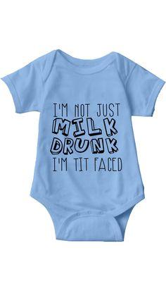 I'm Not Just Milk Drunk Light Blue Infant Onesie | Sarcastic ME
