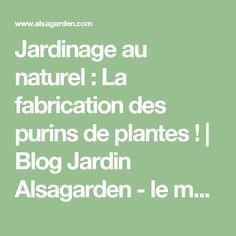 Jardinage au naturel : La fabrication des purins de plantes ! | Blog Jardin Alsagarden - le magazine des jardiniers curieux