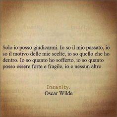 L'assurda pretesa della gente è di giudicare il comportamento degli altri quando non è nemmeno in grado di comprendere il proprio (Gian)..............................................The absurd claim of the people is to judge the behavior of others when it is not even able to understand their (Gian)