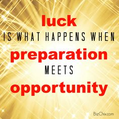 """Luck is what happens when preparation meets opportunity."" from Episode 108: Accidental Entrepreneur Carly Dorogi is Founder of Sticky Bellies - BizChix.com"