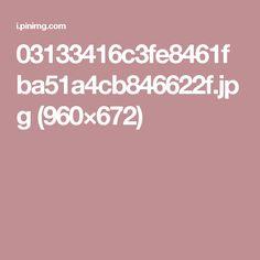03133416c3fe8461fba51a4cb846622f.jpg (960×672)