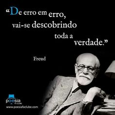 Errados e verdadeiros Sigmund Freud, Intp, Freud Frases, Architecture Quotes, Beauty Quotes, Sentences, Life Lessons, Philosophy, Quotations