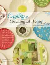 """""""Crafting a Meaningful Home"""" by Meg Mateo --///-- As the second decade of the 21st century begins, we're more compelled than ever to find refuge in our homes and personalize our living spaces with DIY projects that celebrate who we are and where we've been. In Crafting a Meaningful Home, Meg Mateo Ilasco shares 27 projects that tell personal stories and celebrate heritage, all easily created on a budget. Learn how to decoupage a plate with photos of a best friend; silkscreen upholstery with ..."""