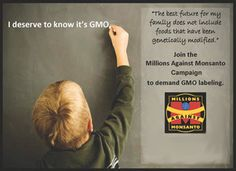 We have the right to know what we are eating.  Label GMO's!!!!!