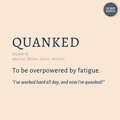 This old English word hasn't been recorded since 1893 but it's definitely time to bring it back! Quanked is such a perfect word to describe being utterly exhausted! Let's bring it back! Tired Quotes Exhausted, Im Tired Quotes, Old English Words, Writers Help, Funny Quotes, Life Quotes, Sleep Quotes, Rare Words, I Hate My Life