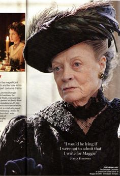 Downton Abbey - Maggie Smith  - The Dowager Countess