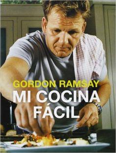 Mi Cocina Fácil (SABORES):  GORDON RAMSAY - Libros