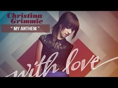 """""""My Anthem"""" - Christina Grimmie - With Love   I love this song so much. (:"""