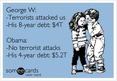So...imagine how much Obama's debt would have been if he'd presided over 9/11