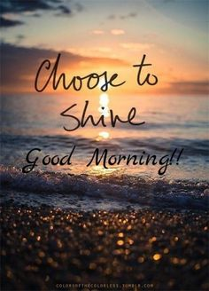 Good morning...rise and shine...