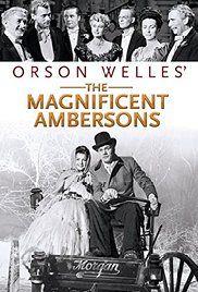 The Magnificent Ambersons (1942) - IMDb