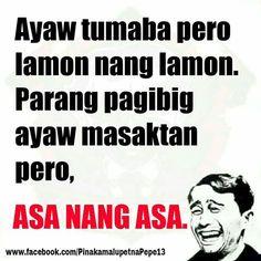 More Tagalog Quotes Patama, Tagalog Quotes Hugot Funny, Hugot Quotes, Funny Qoutes, Funny Memes, Jokes, Memes Pinoy, Memes Tagalog, Pinoy Quotes