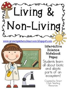 Living & Non-Living (Biotic & Abiotic) ~ Interactive Science Notebook Pack $
