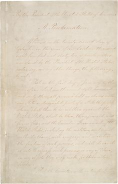 """Emancipation Proclamation, 1863.  Abraham Lincoln signed this document, which went into effect on January 1, 1863, during the American Civil War.  The Emancipation Proclamation freed """"all persons held as slaves"""" in the rebellious (Confederate) states."""
