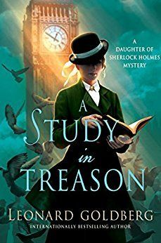 """Read """"A Study in Treason A Daughter of Sherlock Holmes Mystery"""" by Leonard Goldberg available from Rakuten Kobo. A seemingly impossible mystery tests the keen mind and forensic skills of Joanna Blalock, the daughter of Sherlock Holme. I Love Books, New Books, Good Books, Books To Read, Reading Books, Reading Lists, Book Lists, Best Historical Fiction, Historical Romance"""