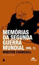 Memórias da Segunda Guerra Mundial - Vol. I - Col. Saraiva de Bolso