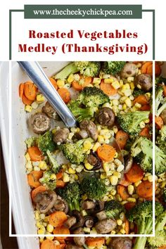 Delicious & Easy Roasted Vegetables Medley with broccoli and carrots, mushrooms, corn, garlic, dill! My go to Vegetable side dish for the holidays- 30+ years! Thanksgiving, Christmas and Easter! Great vegan recipe. Vegetarian, Gluten free, Nut free. #cheeky_chickpea_ #vegan #vegetarian #glutenfree #nutfree #easy #casserole Roasted Vegetables Thanksgiving, Baked Vegetables, Vegan Thanksgiving, Thanksgiving Side Dishes, Vegan Christmas, Christmas Recipes, Vegetable Side Dishes, Vegetable Recipes, Great Vegan Recipes