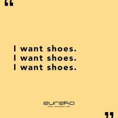 """I want shoes!"" O pensamento de qualquer Eureka Lover! Eureka Shoes, Bag Accessories, Things I Want, Art, Thoughts, Art Background, Kunst, Performing Arts"
