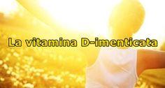 La vitamina D-imenticata