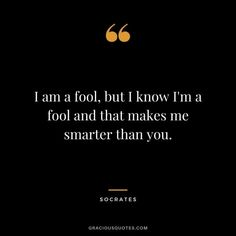 Fool Quotes, Wise Quotes, Words Quotes, Inspirational Quotes, Funny Quotes, Sayings, Philosophical Quotes, Political Quotes, Greek Quotes About Life