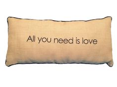 All you need is love — Estudio V Textiles, Pillow Talk, All You Need Is Love, Bed Pillows, Sweet Home, Easy, Home Decor, Tela, Burlap
