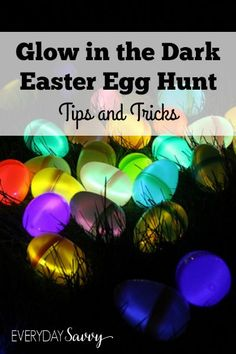 Tips, tricks and where to find supplies for a glow-in-the-dark Easter egg hunt. This is a great Easter Egg Hunt idea for tweens and teens. via @everydaysavvy